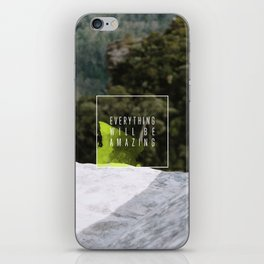 Everything Will Be Amazing iPhone Skin