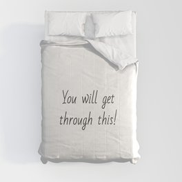 You will get through this Comforters
