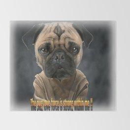 Pug love force  Throw Blanket