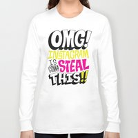 instagram Long Sleeve T-shirts featuring OMG! INSTAGRAM! by Chris Piascik