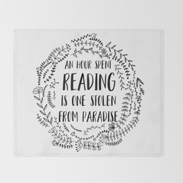 An Hour Spent Reading is One Stolen From Paradise Throw Blanket