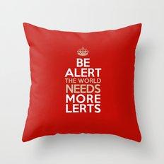 BE ALERT! Throw Pillow