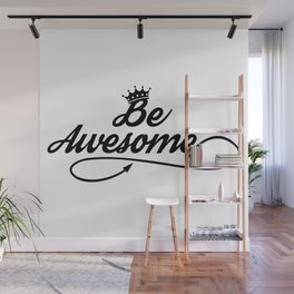 Be Awesome Wall Mural
