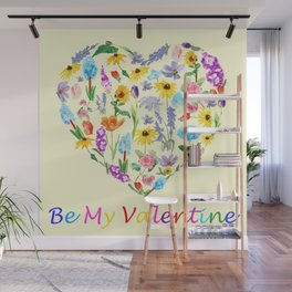 Be my valentine Wall Mural