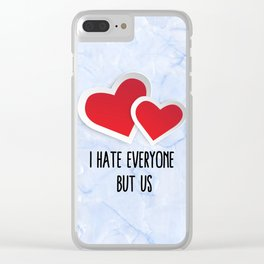 2 Red Hearts - I Hate Everyone But Us Typography Clear iPhone Case