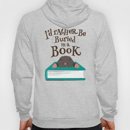 I'd Rather be Buried in a Book - Mole Hoody