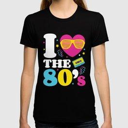 Love the 80's; Retro Eighties T-Shirt 1980s Neon 1980 T-shirt
