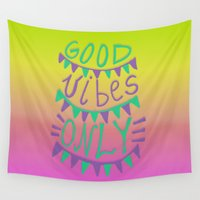 good vibes only Wall Tapestries featuring Good Vibes Only  by Vasare Nar