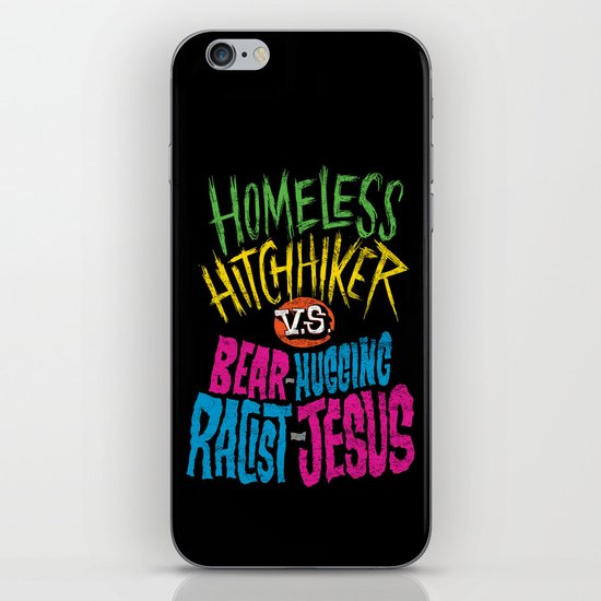 Homeless Hitchhiker VS Bear-Hugging Racist Jesus iPhone & iPod Skin