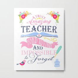 Amazing Teacher hard to find and impossible to forget art Metal Print