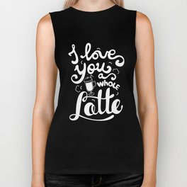 I love you a whole latte Biker Tank