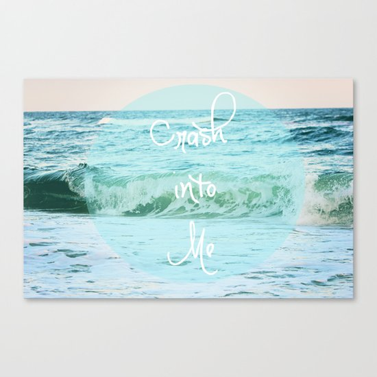 Crash into Me Canvas Print