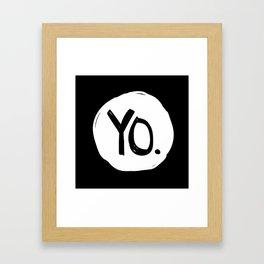 Yo. Black Framed Art Print