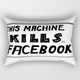 This Machine Kills Facebook Rectangular Pillow