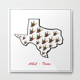 ASL - Texas Metal Print