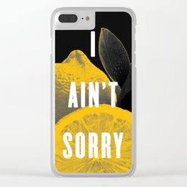I Ain't Sorry Clear iPhone Case