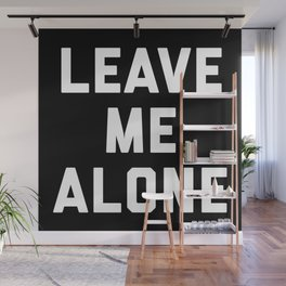 Leave Me Alone Funny Quote Wall Mural