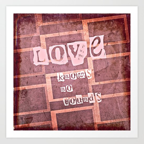 love knows no bounds Art Print