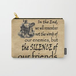 Silence of Our Friends MLKJ quote Carry-All Pouch