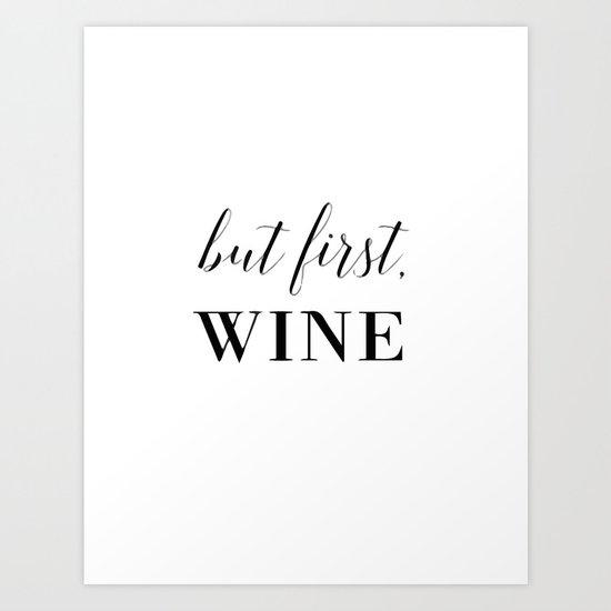 But first, wine Art Print