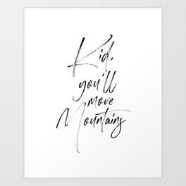 Kid You'll Move Mountains, Home Decor, Children Quote, Printable Art, Kids Gift, Art Art Print