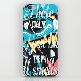 I hate cocaine, I just like the way it smells. iPhone Skin