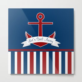 Red White and Blue Let's Sail Away Metal Print