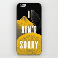 I Ain't Sorry iPhone & iPod Skin