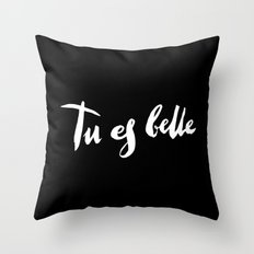 Tu est belle, black Throw Pillow