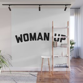 Woman Up Funny Quote Wall Mural