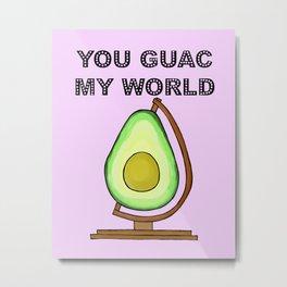 You Guac My World Avocado Pun Metal Print
