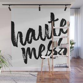 Haute Mess Bold Script Wall Mural