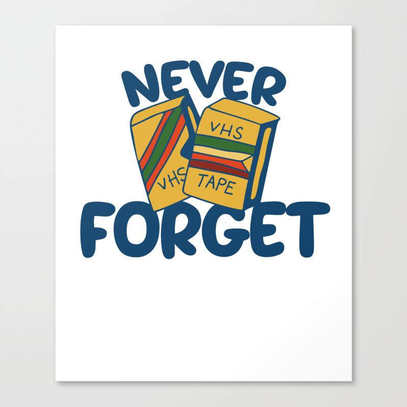 Never Forget Vhs Tapes Canvas Print by Ellesplanet CNV8922413