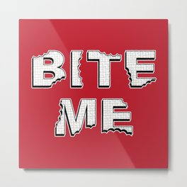 Bite Me Metal Print