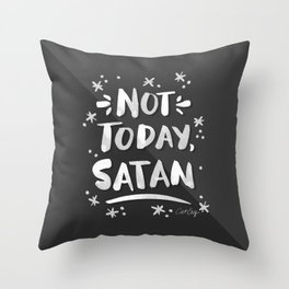 Not Today, Satan – White Ink on Black Throw Pillow