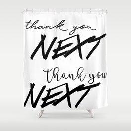 thank u, next Shower Curtain
