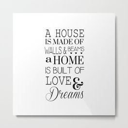A House Is Made Of Walls & Beans Home Quote Metal Print