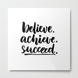 Believe.achieve.succeed Metal Print