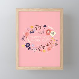 Things will work out - flowers and type Framed Mini Art Print