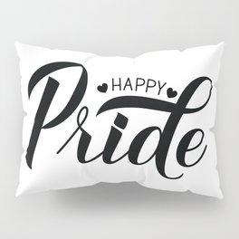 Happy Pride calligraphy hand lettering  Pillow Sham