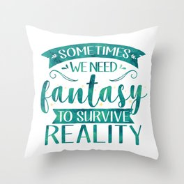Sometimes We Need Fantasy to Survive Reality (Green) Throw Pillow