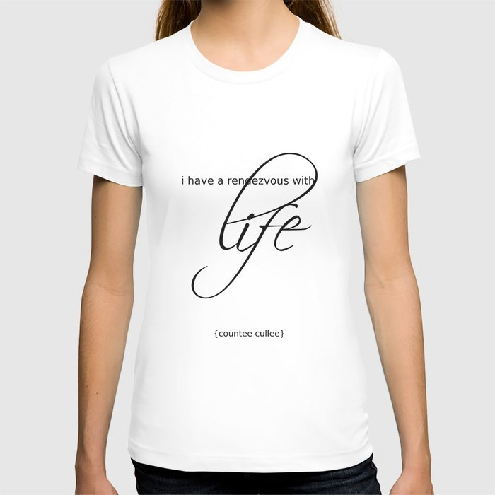 life is a rendezvous T-shirt