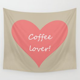 Coffee lover! Wall Tapestry