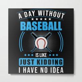 Baseball Saying Funny Metal Print