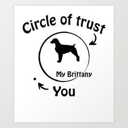 Circle of trust my Brittany. Art Print