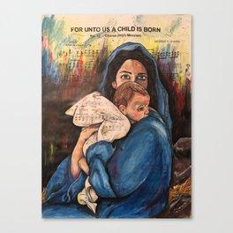 For Unto Us A Child is Born Canvas Print