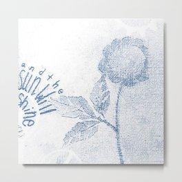 Sun will shine ... Blue Metal Print