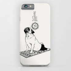 Be Still Pug Slim Case iPhone 6s