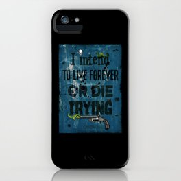 Die Trying iPhone Case