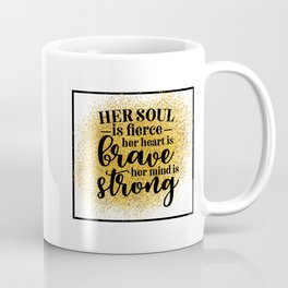 Her Soul Is Fierce Coffee Mug